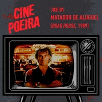 CINE POEIRA S02E01: MATADOR DE ALGUEL (1989)